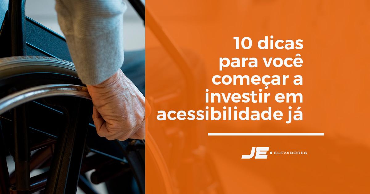 10 dicas para você começar a investir em acessibilidade já!