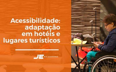 Acessibilidade: adaptação em hotéis e lugares turísticos