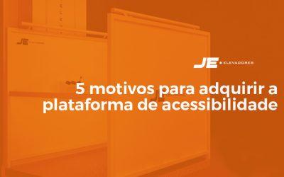 5 motivos para adquirir a plataforma de acessibilidade
