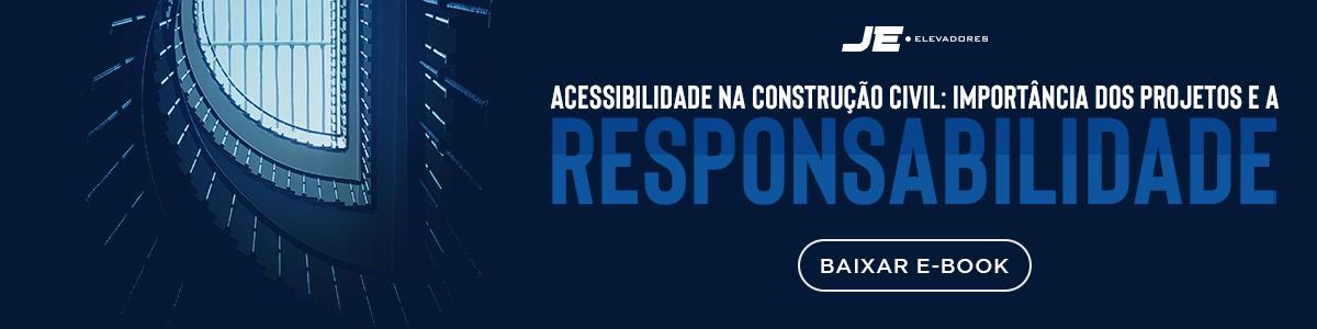 [e-book] Acessibilidade na construção civil: importância dos projetos e a responsabilidade | Baixar grátis | JE Elevadores