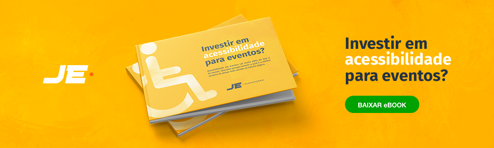 [e-book] Por que investir em acessibilidade para eventos? Baixe nosso e-book e descubra todas as possibilidades e regras para este negócio | JE Elevadores