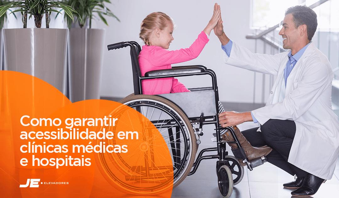 Como garantir acessibilidade em clínicas médicas e hospitais